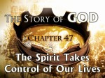 47 The Spirit Takes Control of Our Lives