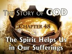 48 The Spirit Helps Us Respond in Sufferings