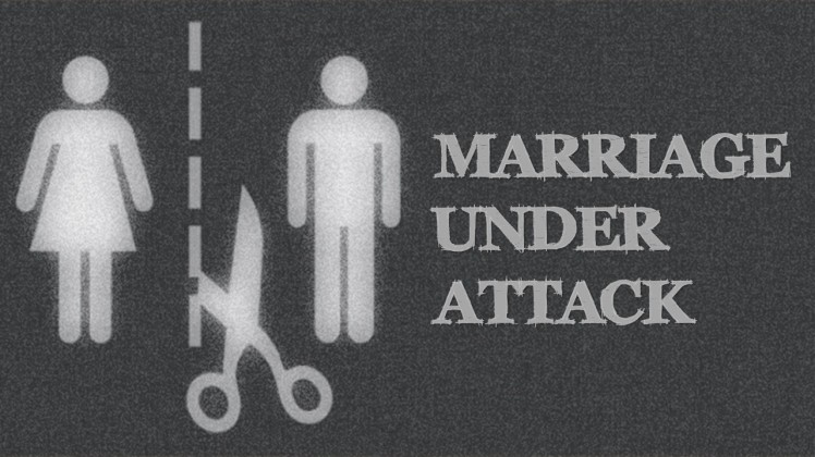 Marriage Under Attack