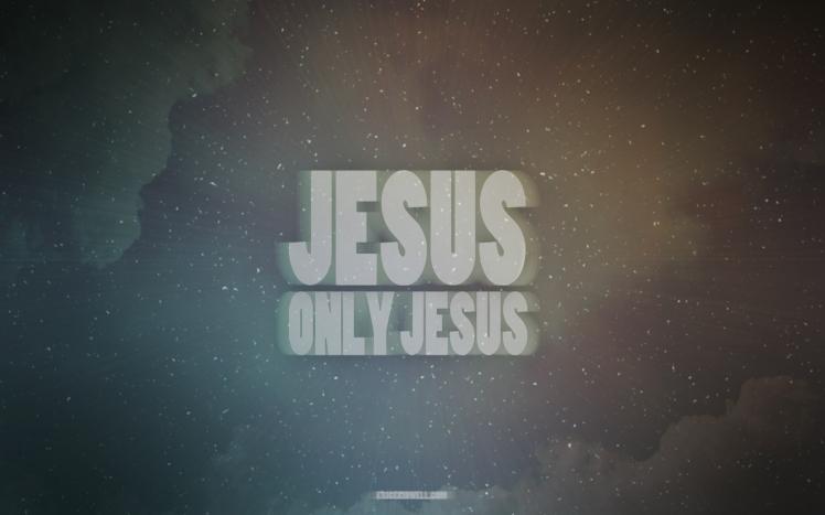 Jesus-Only-Jesus-Desktop