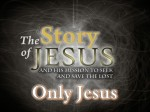 Part 15 - Only Jesus