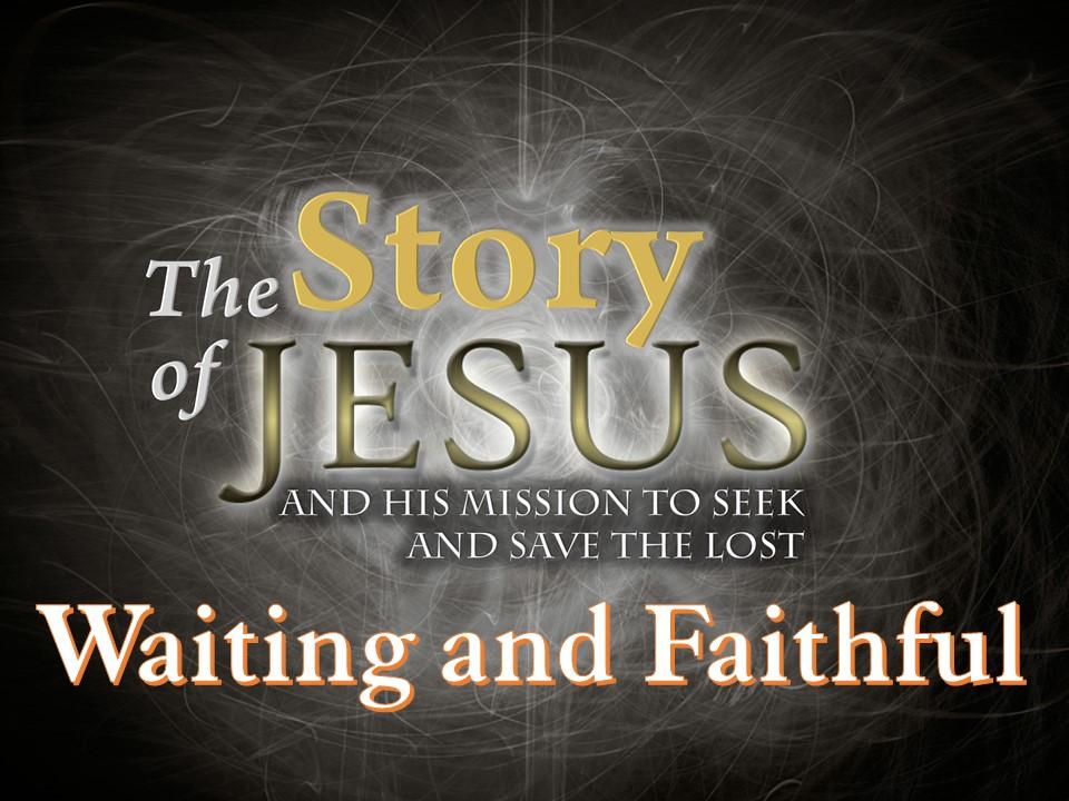 Part 29 - Waiting and Faithful